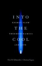 Eric D. Schneider,   Dorion Sagan Into the Cool