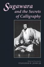 Jones  Jr., Stanleigh Sugawara and the Secrets of Calligraphy