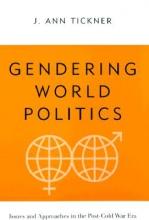 Tickner, J. Ann Gendering World Politics