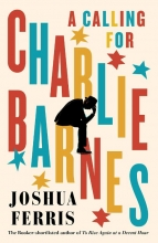 Joshua Ferris, A Calling for Charlie Barnes