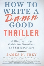 Frey, James N. How to Write a Damn Good Thriller