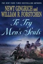 Gingrich, Newt,   Forstchen, William R. To Try Men`s Souls