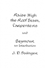 Salinger, J. D. Raise High the Roof Beam, Carpenters, and Seymour