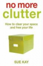 Sue Kay No More Clutter