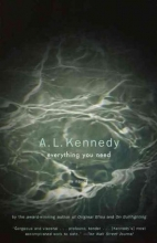 Kennedy, A. L. Everything You Need