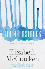 McCracken, Elizabeth Thunderstruck & Other Stories