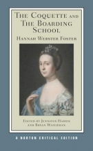 Foster, Hannah Webster The Coquette and The Boarding School