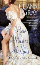 Gray, Juliana How to Master Your Marquis