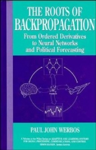 Werbos, Paul John The Roots of Backpropagation