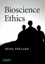 Irina Pollard Bioscience Ethics