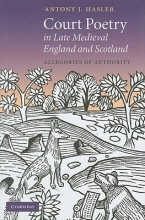 Hasler, Antony J. Court Poetry in Late Medieval England and Scotland