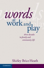 Shirley Brice Heath Words at Work and Play
