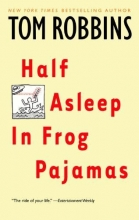 Robbins, Tom Half Asleep in Frog Pajamas