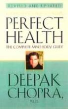 Deepak, M.D. Chopra Perfect Health (Revised Edition)