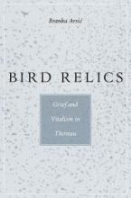 Arsi`, Branka Bird Relics - Grief and Vitalism in Thoreau