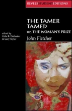 Fletcher, John Tamer Tamed; or, the Woman`s Prize