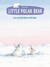 DeBeer, Hans Little Polar Bear and the Brave Little Hare