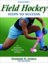 Anders, Elizabeth,   Myers, Sue Field Hockey Steps to Success