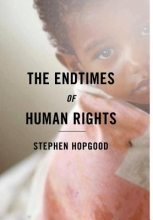 Hopgood, Stephen Endtimes of Human Rights