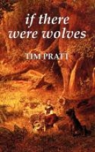 Pratt, Tim If There Were Wolves