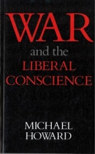 Howard, Michael C. War and the Liberal Conscience