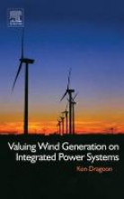 Dragoon, Ken Valuing Wind Generation on Integrated Power Systems