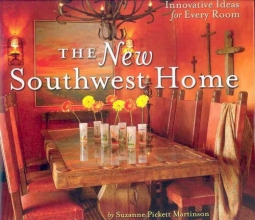 Martinson, Suzanne Pickett The New Southwest Home