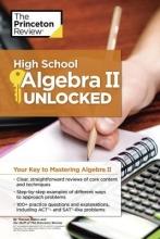 Princeton Review High School Algebra II Unlocked