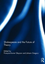 Shakespeare and the Future of Theory