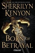 Kenyon, Sherrilyn Born of Betrayal