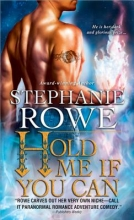 Rowe, Stephanie Hold Me If You Can