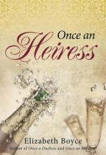 Boyce, Elizabeth Once an Heiress