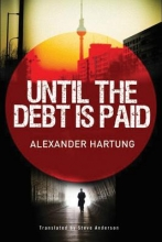 Hartung, Alexander Until the Debt Is Paid