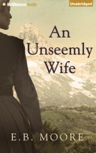 Moore, E. B. An Unseemly Wife