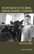 Hoult-Saros, Stacy The Mythology of the Animal Farm in Children`s Literature