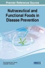 Keservani, Raj K.,   Kesharwani, Rajesh K.,   Sharma, Anil K. Nutraceutical and Functional Foods in Disease Prevention