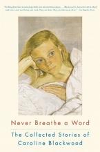 Blackwood, Caroline Never Breathe a Word
