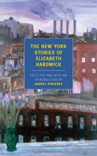 Hardwick, Elizabeth The New York Stories of Elizabeth Hardwick