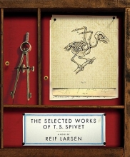Larsen, Reif The Selected Works of T. S. Spivet