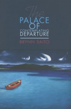 Saito, Brynn The Palace of Contemplating Departure