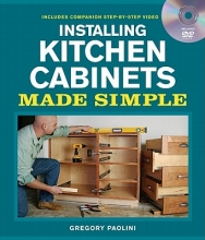 Paolini, Gregory Installing Kitchen Cabinets Made Simple