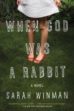 Winman, Sarah When God Was a Rabbit