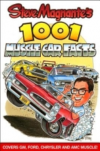 Steve Magnante Steve Magnante`s 1001 Muscle Car Facts