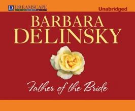Delinsky, Barbara Father of the Bride