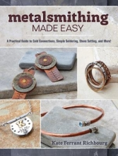 Kate Ferrant Richbourg Metalsmithing Made Easy