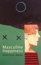 Foster-Morgan, David Masculine Happiness