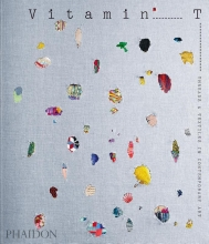Phaidon Editors , Vitamin T: Threads and Textiles in Contemporary Art