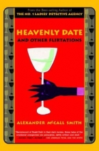 McCall Smith, Alexander Heavenly Date and Other Flirtations