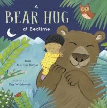 Novotny-Hunter, Jana A Bear Hug at Bedtime