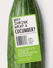 Laurel Miller, Why Shrink-Wrap a Cucumber?